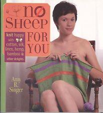 No Sheep For You Singer Softcover Knitting Patterns Silk Hemp Bamboo Linen