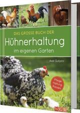 Das große Buch der Hühnerhaltung im eigenen Garten   Pflege, Haltung, Rassen
