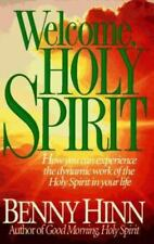 Welcome, Holy Spirit: How You Can Experience the Dynamic Work of the Holy Spirit