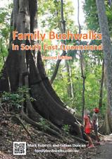 Family Bushwalks in South East Queensland 2nd Ed. Mark Roberts Gillian Duncan