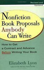 Nonfiction Book Proposals Anybody Can Write: How to Get a Contract and Advance