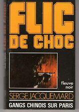 FLIC DE CHOC 1  FLEUVE NOIR SERGE JACQUEMARD GANGS CHINOIS SUR PARIS 1981