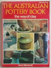 The Australian Pottery Book - The Way of Clay  - Harry Memmott – 2nd Edition. GC