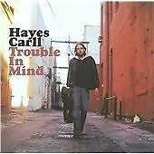 Trouble In Mind, Hayes Carll, Very Good