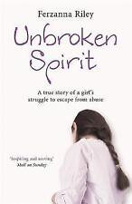 Unbroken Spirit: The true story of a girl's struggle to break free, Riley, Ferza