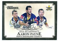 2013 NRL Traders 2012 Retirements (R9/10) Aaron PAYNE North Queensland Cowboys