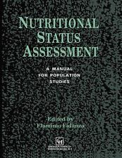 Nutritional Status Assessment : A Manual for Population Studies by F. Fidanza...