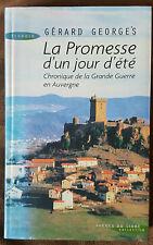 La Promesse D'un Jour D'été : Gérard GEORGES ( guerre 1914 en Auvergne)