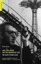 Love, Sex, Death, And The Meaning Of Life: The Films Of Woody Allen: By Hirsc...