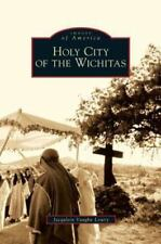 Holy City of the Wichitas (Hardback or Cased Book)