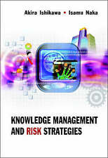 Knowledge Management And Risk Strategies by Isamu Naka, Akira Ishikawa