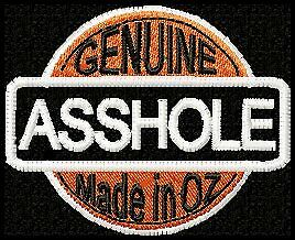 """GENUINE ASSHOLE .... made in OZ""  BIKER PATCH"