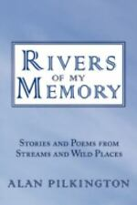 Rivers of My Memory : Stories and Poems from Streams and Wild Places by Alan...