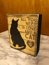 """All You Need is Love and a Cat - Box Sign Primitives by Kathy 5"""" x 6"""""""
