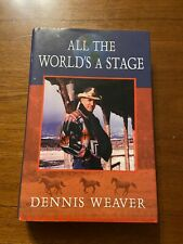 SIGNED All the World's a Stage by Dennis Weaver 1st Printing First Edition 2001