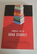 Should I Go to Grad School? : 41 Answers to an Impossible Question by Jessica Lo
