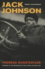 Jack Johnson, Rebel Sojourner: Boxing in the Shadow of the Global-ExLibrary