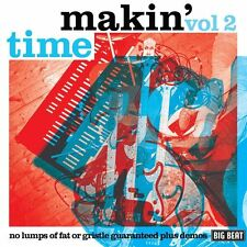 Makin' Time - No Lumps Of Fat Or Gristle Guaranteed Plus Demos (CDWIKD 285)