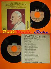 LP 45 '' La storia di PAPA GIOVANNI XXIII Il Messaggiero Cristo italy cd mc dvd*