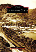 Horseshoe Curve [Images of Rail] [PA] [Arcadia Publishing]