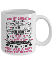 To My Daughter Coffee Mug Cup Gift From Mom Dad For Little Girl God Sent You m85