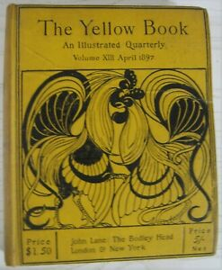 The Yellow Book An Illustrated Quarterly Vol I Apr 1894- Vol XIII Apr 1897 13+1