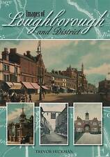 Images of Loughborough and District,Trevor Hickman,Acceptable Book mon0000099975