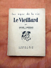 LES AGES DE LA VIE LE VIEILLARD PAR HENRI LAVEDAN EDT 1926 EXP N° 335