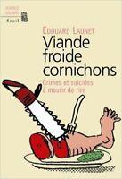 Viande froide cornichons : Crimes et suicides _ mourir de rire de Edouard