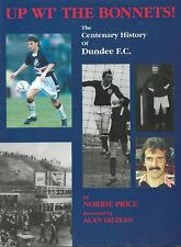 Up Wi' The Bonnets ! The Centenary History of Dundee F.C. ( PBack 1993 )