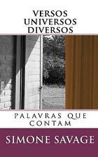 Versos universos Diversos : Palavras que Contam by Simone Savage (2010,...