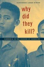 Why Did They Kill?: Cambodia in the Shadow of Genocide California Series in Pub