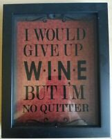 Give Up Wine Im No Quitter Bottle Stopper