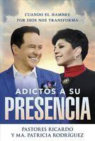 Adictos a su presencia / Addicted to His Presence : Cuando El Hambre Por Dios...