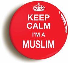 KEEP CALM I'M A MUSLIM BADGE BUTTON PIN (Size is 1inch/25mm diameter) ISLAM