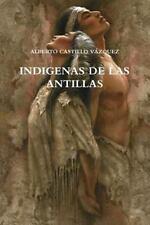 Indigenas de Las Antillas by Vazquez Castillo and Alberto Castillo Vazquez...