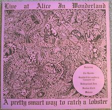 LIVE AT ALICE IN WONDERLAND - A PRETTY SMART WAY TO CATCH A LOBSTER LP FREE SHIP