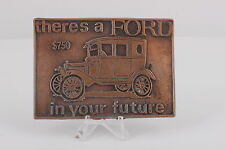 THERES A FORD IN YOUR FUTURE $750 BELT BUCKLE 0248