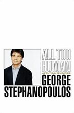 All Too Human, George Stephanopoulos, 1st Edition, Unread