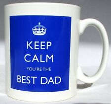 Keep Calm You're the Best Dad Mug Blue Mug Perfect Gift Hand Decorated UK