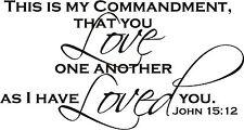 Religous Bible verse quote Saying Vinyl lettering wall art decor John 15:12 NEW