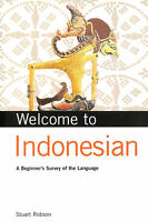 Welcome to Indonesian: A Beginner's Survey of the Language (Welcome to ... Ser..
