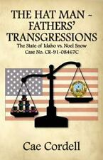 The Hat Man - Fathers' Trangressions : The State of Idaho vs. Noel Snow -...