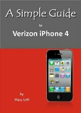 Simple Guide to Verizon iPhone 4 - New Book Mary Lett