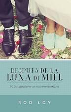 Después de la luna de miel: 90 días para tener un matrimonio exitoso (Spanish Ed
