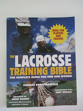 NEW The Lacrosse Training Bible: The Complete Guide for Men and Women by Vincent