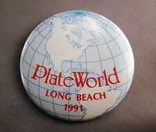 PLATE WORLD LONG BEACH 1991 COLLECTORS PROMOTIONAL PIN PINBACK BUTTON