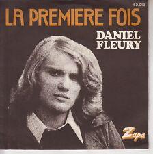45TRS VINYL 7''/ FRENCH SP DANIEL FLEURY / LA PREMIERE FOIS