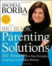 The Big Book of Parenting Solutions: 101 Answers to Your Everyday Challenges and