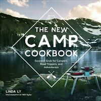 New Camp Cookbook, Hardcover by Ly, Linda; Taylor, Will (PHT), Brand New, Fre...